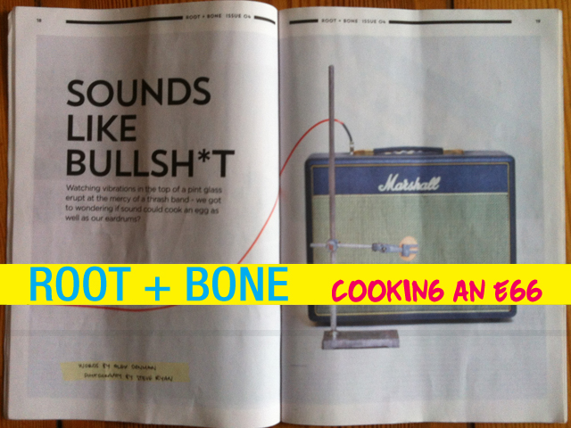 root and bone cooking an egg with sound vibrations