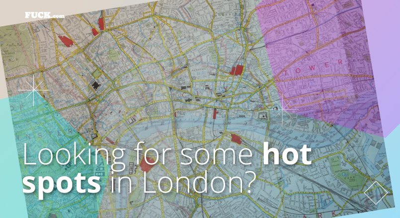 Map of London Hotspots. Fuck.com