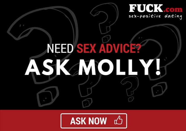 Ask Molly | Sex Tips | Advice Column
